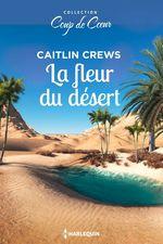 Vente Livre Numérique : La fleur du désert  - Caitlin Crews