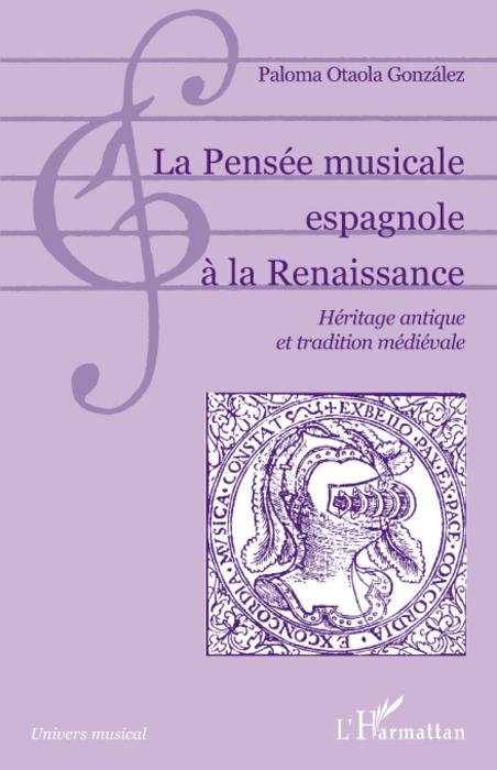 la pensée musicale espagnole à la renaissance ; héritage antique et tradition médiévale