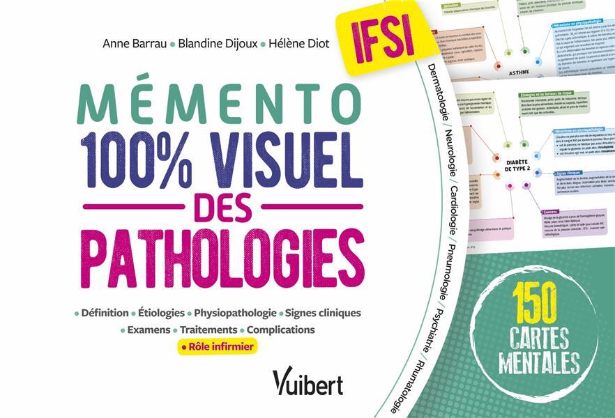 Le memento 100% visuel des pathologies en IFSI ; 150 fiches colorées pour mémoriser facilement les pathologies