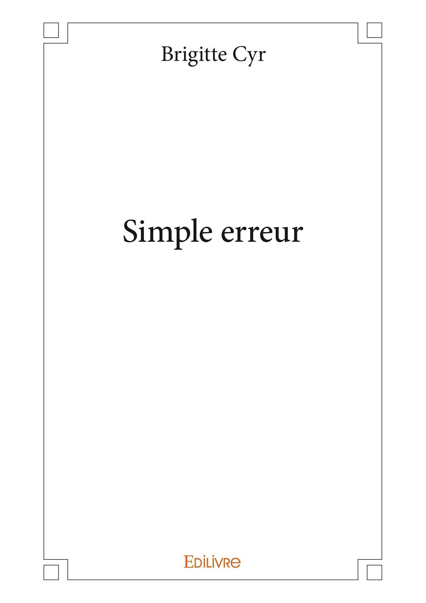 Simple erreur  - Brigitte Cyr
