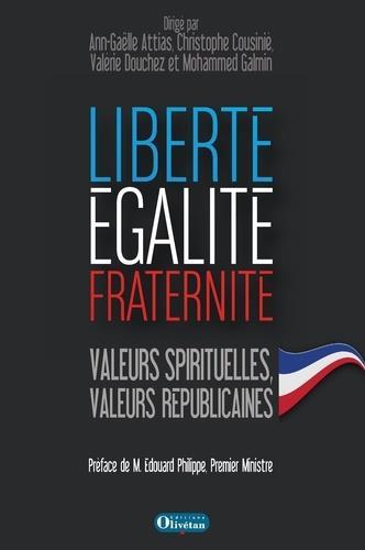 Liberte, egalite, fraternite. valeurs spirituelles, valeurs republicaines