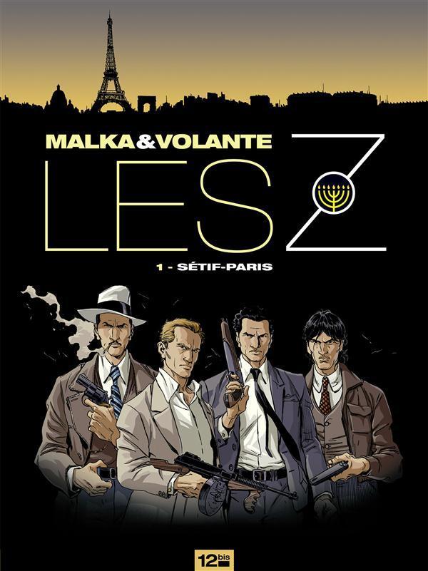 Les Z t.1 ; Sétif - Paris