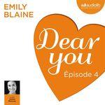 Vente AudioBook : Dear you - Episode 4  - Emily Blaine
