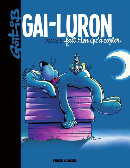 Gai-Luron t.5 ; Gai-Luron fait rien qu'à copier