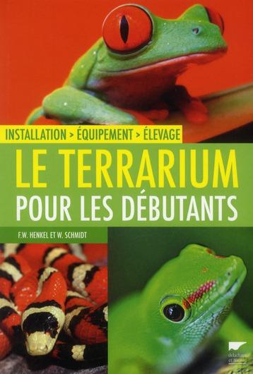 Le Terrarium Pour Les Debutants ; Installation, Equipement, Elevage