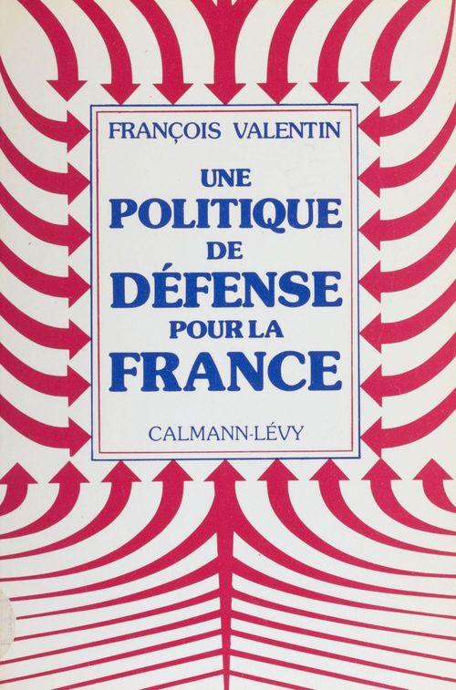 Une politique de défense pour la France