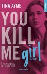Vente Livre Numérique : You kill me girl Saison 2  - Tina Ayme