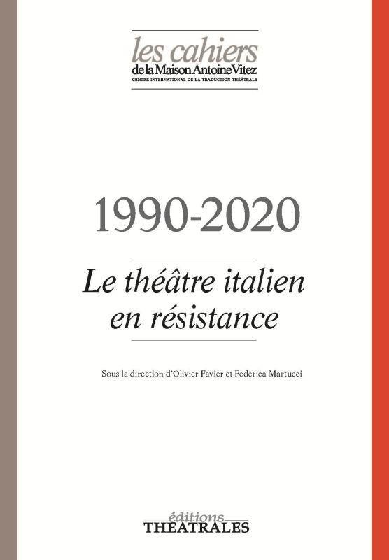 1990-2020 ; le théâtre italien en résistance