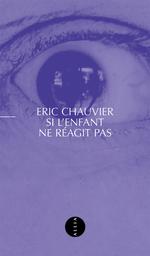 Vente Livre Numérique : Si l'enfant ne réagit pas  - Eric CHAUVIER