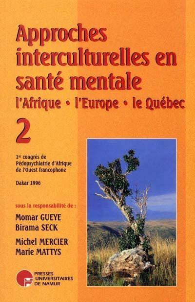 Approches Interculturelles En Sante Mentale  - L'Afrique, L'Europe, Le Quebec 2