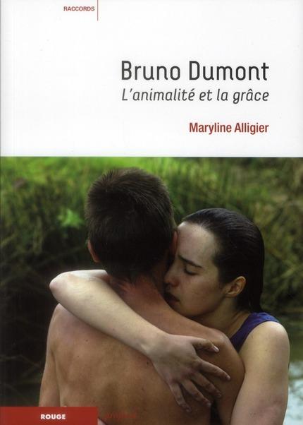 Bruno Dumont ; l'animalité et la grâce