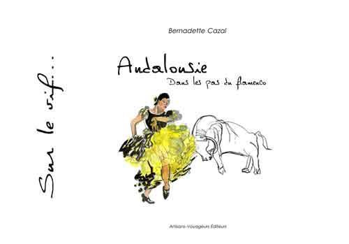 Andalousie : dans les pas du flamenco