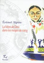 Vente EBooks : La Mère de Dieu dans les neiges de sang  - Eremei Aipine