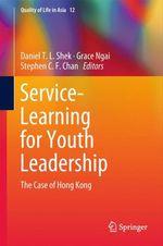 Service-Learning for Youth Leadership  - Grace Ngai - Daniel T.L. Shek - Stephen C. F. Chan