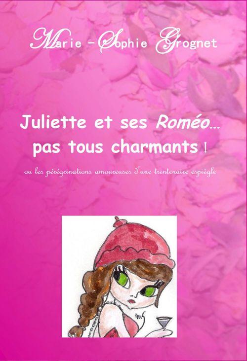 Juliette et ses Roméo...pas tous charmants !