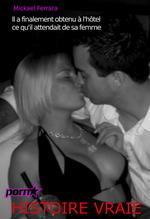 Il a finalement obtenu à l'hôtel ce qu'il attendait de sa femme. (Histoire Vraie)  - Mickael Ferrara