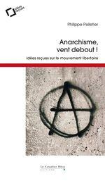 Vente Livre Numérique : Anarchisme, vent debout !  - Philippe Pelletier