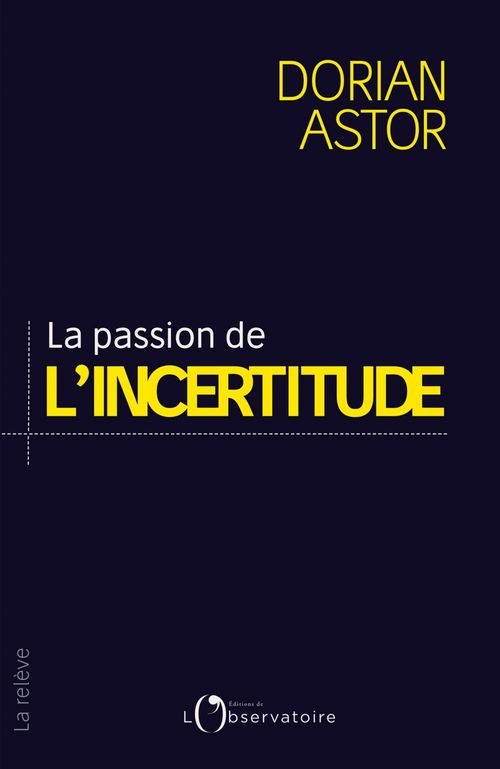 La passion de l'incertitude