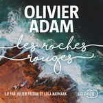 Vente AudioBook : Les Roches rouges  - Olivier Adam