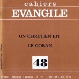 CAHIERS EVANGILE NUMERO 48 UN CHRETIEN LIT LE CORAN