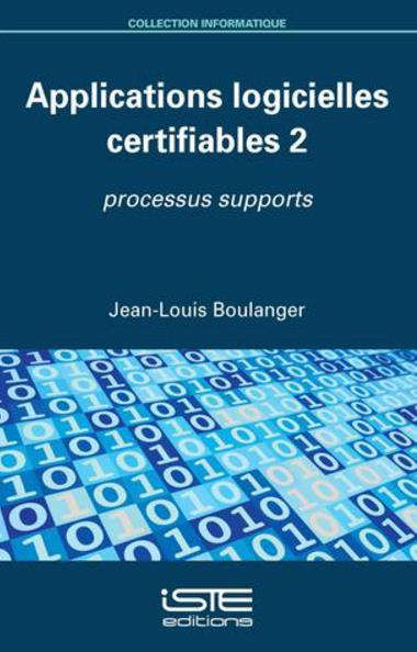 Applications logicielles certifiables 2 ; processus supports