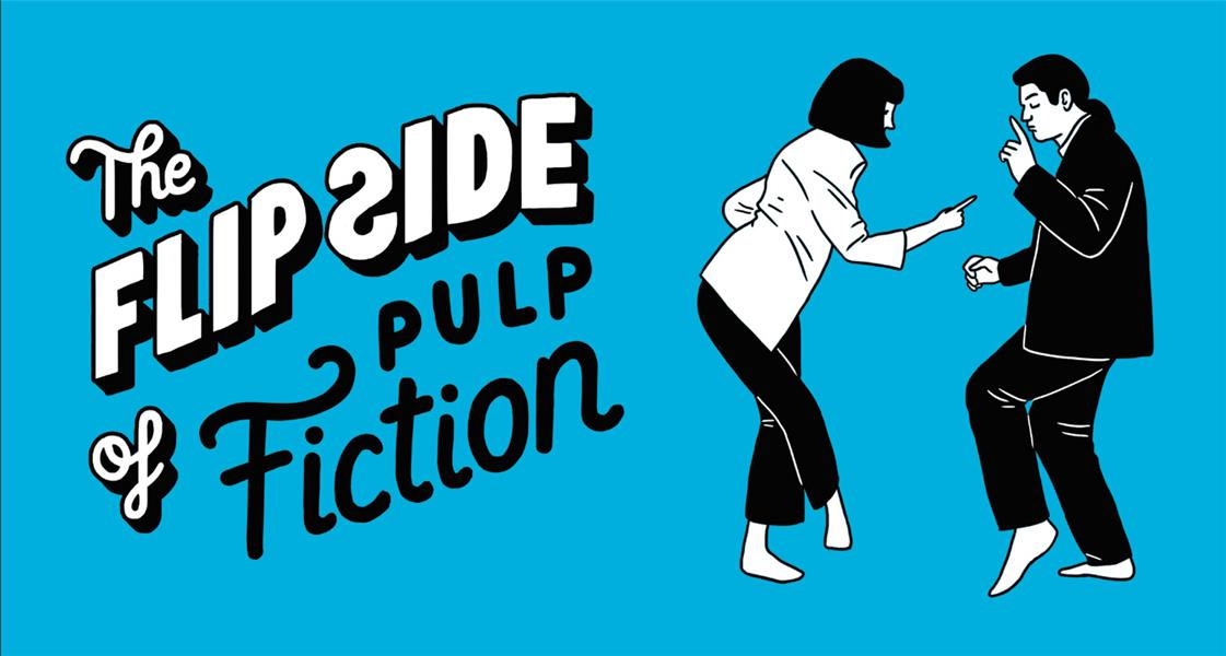 The flip side of... pulp fiction