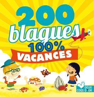 200 blagues pour rire ;100% vacances