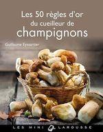 Les 50 règles d'or du cueilleur de champignons  - Guillaume Eyssartier