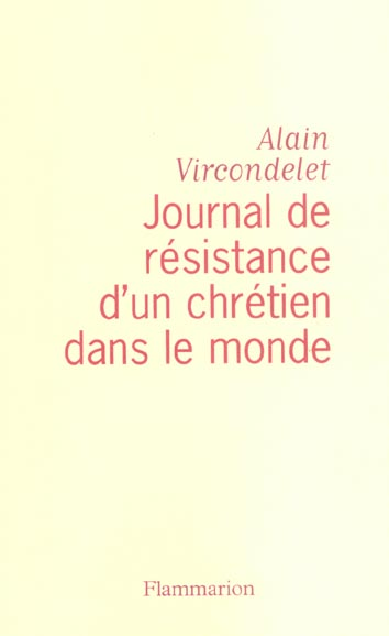 Journal de resistance d'un chretien dans le monde
