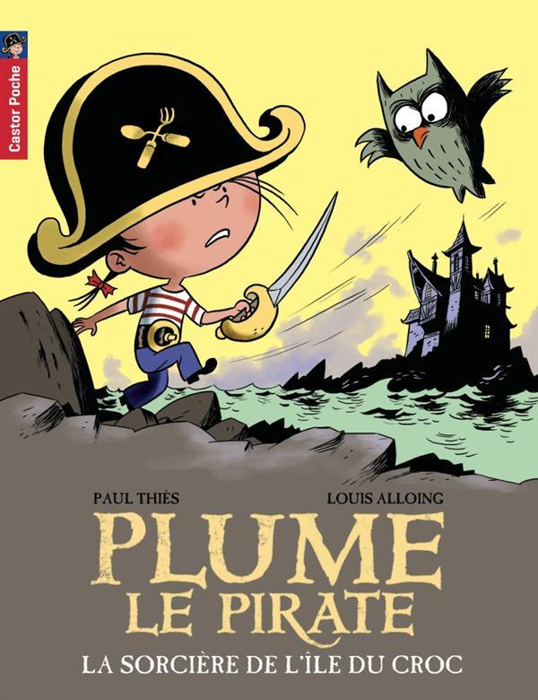 Plume le pirate T.13 ; la sorcière de l'île du Croc