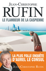 Vente Livre Numérique : Le flambeur de la Caspienne  - Jean-Christophe Rufin