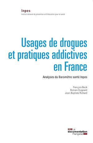 Usages de drogues et pratiques addictives en France