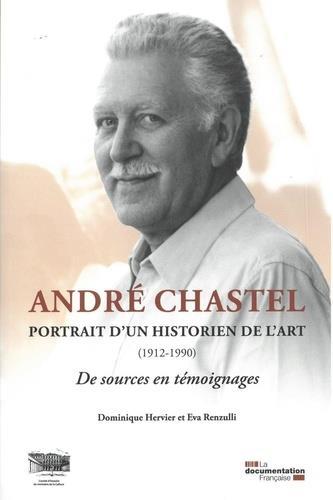 André Chastel ; portrait d'un historien de l'art (1912-1990)