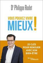 Vente Livre Numérique : Vous pouvez vivre mieux !  - Philippe Rodet