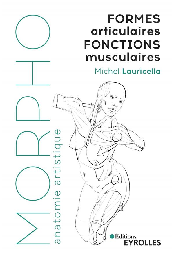Morpho : anatomie artistique ; formes articulaires ; fonctions musculaires