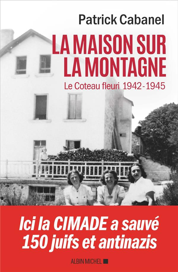 La maison sur la montagne ; le Coteau-fleuri, 1942-1945
