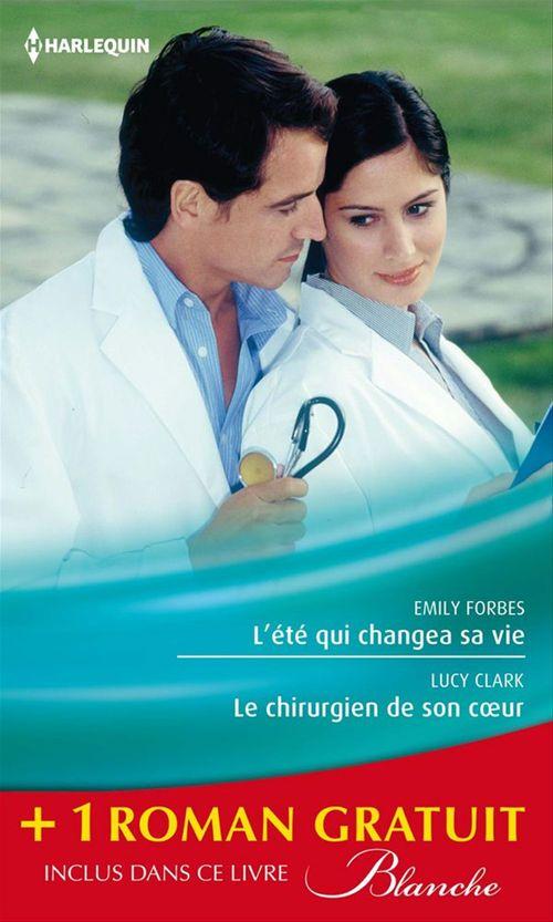 L'été qui changea sa vie ; le chirurgien de son coeur ; une nouvelle carrière pour le Dr Winters