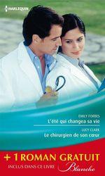 Vente Livre Numérique : L'été qui changea sa vie - Le chirurgien de son coeur - Une nouvelle carrière pour le Dr Winters  - Emily Forbes - Lucy Clark - Leah Martyn