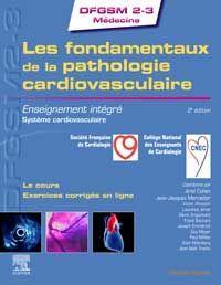 Les fondamentaux de la pathologie cardiovasculaire ; enseignement intégré ; système cardiovasculaire (2e édition)