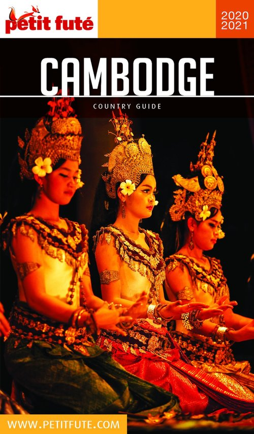 GUIDE PETIT FUTE ; COUNTRY GUIDE ; Cambodge (édition 2020/2021)