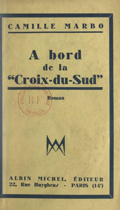 """À bord de la """"Croix du Sud""""  - Camille Marbo"""