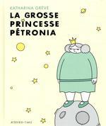 Couverture de La Grosse Princesse Petronia