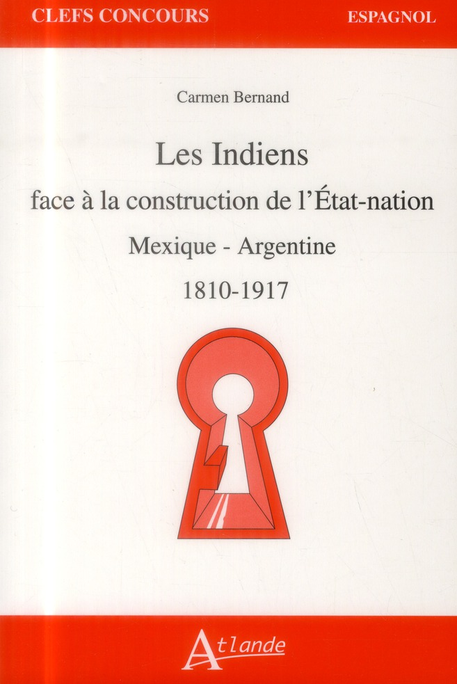 Les indiens face à la construction de l'Etat-nation ; Mexique - Argentine 1810-1917