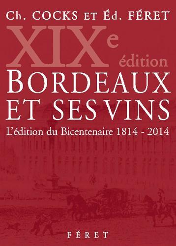 Bordeaux et ses vins ; l'édition du bicentenaire 1814-2014 (19e édition)