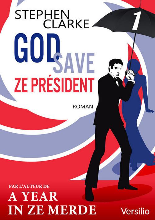 God save ze Président - Episode 1
