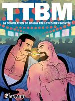 TTBM t.1 ; la compilation de BD gay très très bien montée !