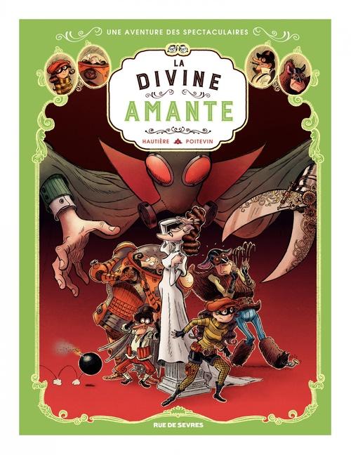Les Spectaculaires - Tome 2 - La Divine Amante