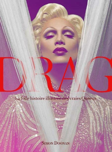 Drag queens ; la folle histoire illustrée des vraies queens