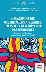 Management des organisations africaines, diversité et développement des territoires  - Serge Francis Simen - Raphaël Nkakleu - Emmanuel Hounkou