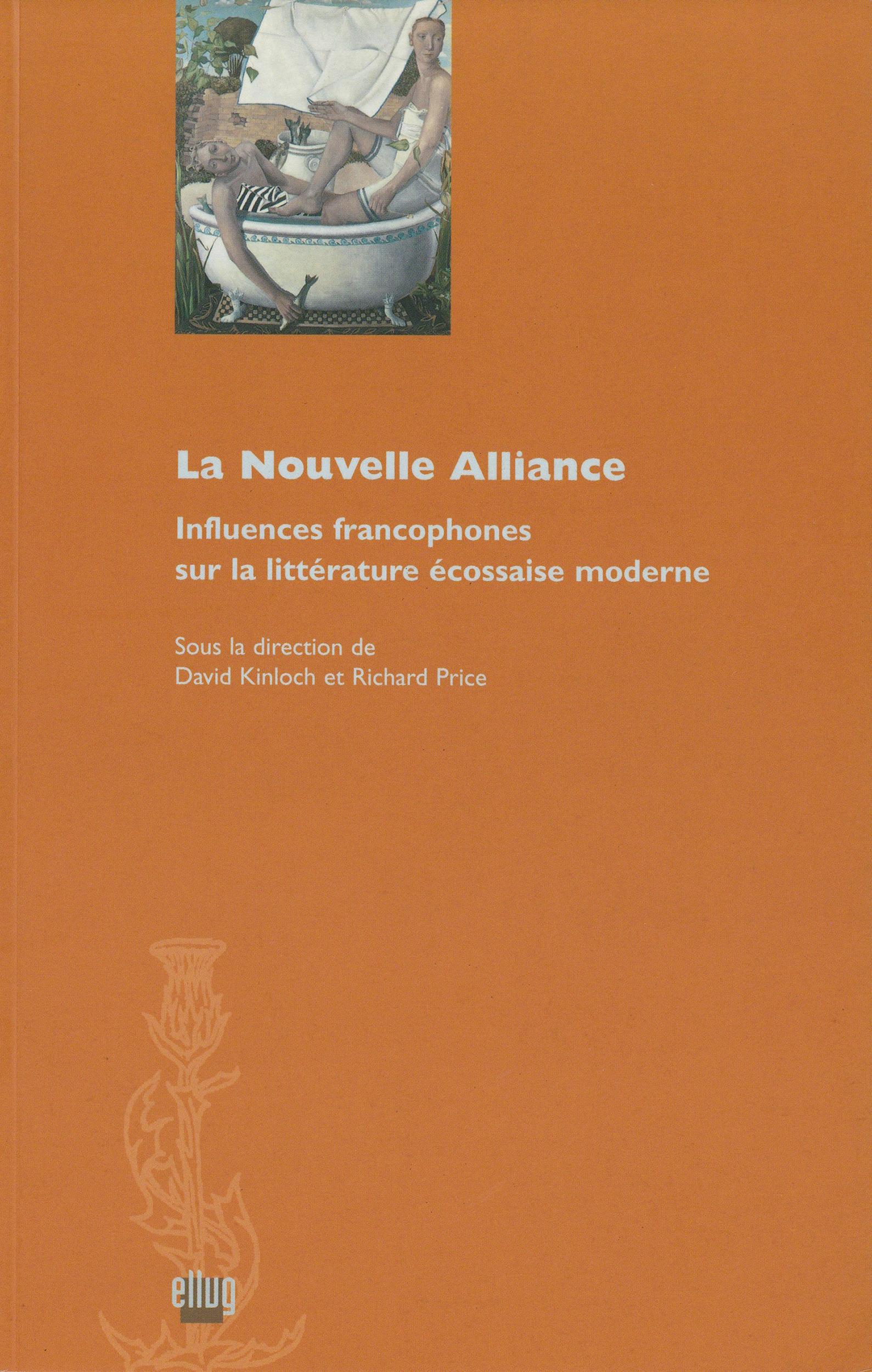 La nouvelle alliance ; influences francophones sur la litterature ecossaise moderne